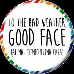 Al mal tiempo buena cara SP
