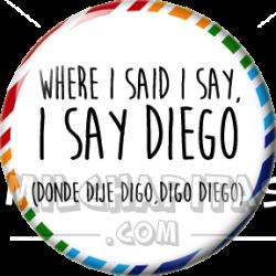 Donde dije digo digo Diego SP
