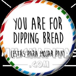 Estás para mojar pan SP