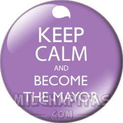 Keep Calm and become de mayor
