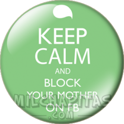 Keep Calm and block your...