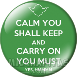 Keep Calm and carry you...