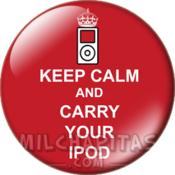 Keep Calm and carry your iPod