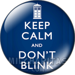 Keep Calm and dont blink
