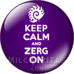 Keep Calm and zerg on