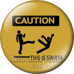 Caution, this is Sparta!