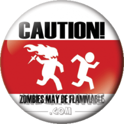 Caution, Zombies may be...